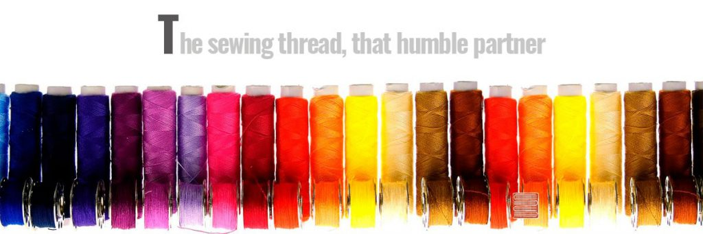 The sewing thread, that humble partner