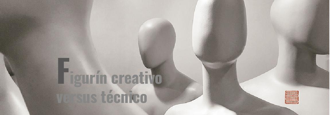 Figurín creativo versus técnico