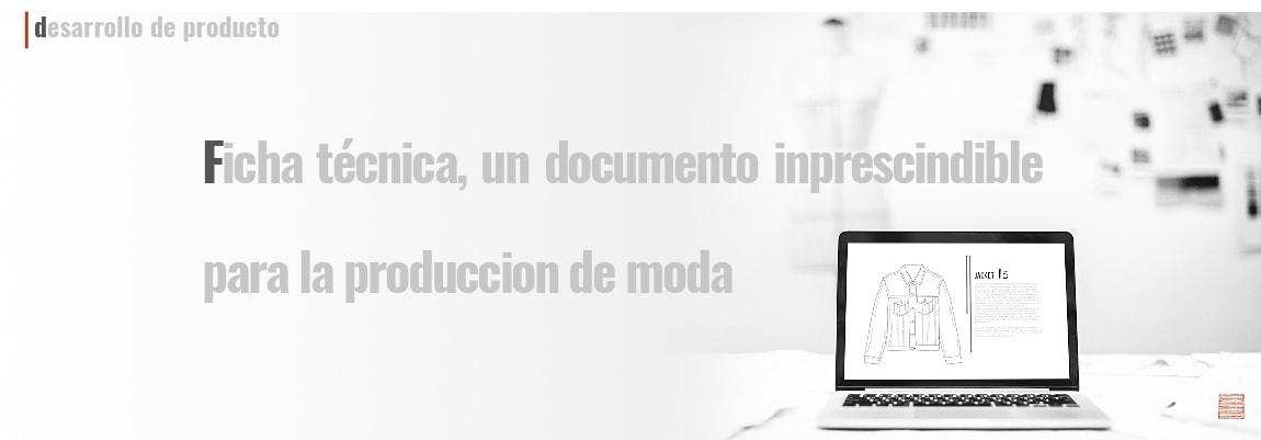 Ficha técnica, un documento imprescindible para la producción de moda