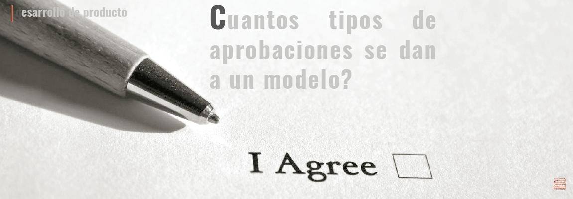 Cuantos tipos de aprobaciones se dan a un modelo?