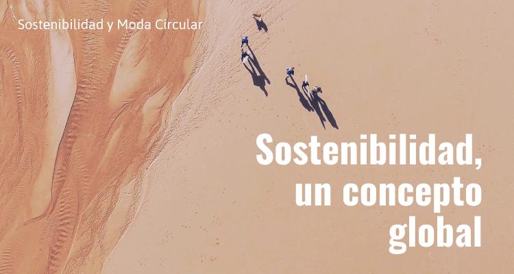 Sostenibilidad, un concepto global