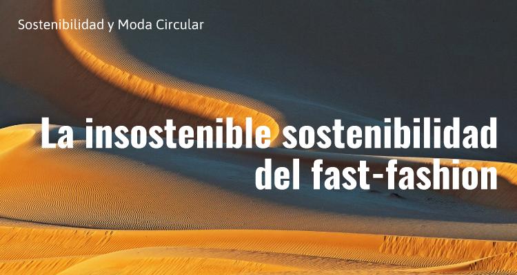 La insostenible sostenibilidad del fast-fashion