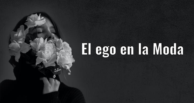 El ego en la moda