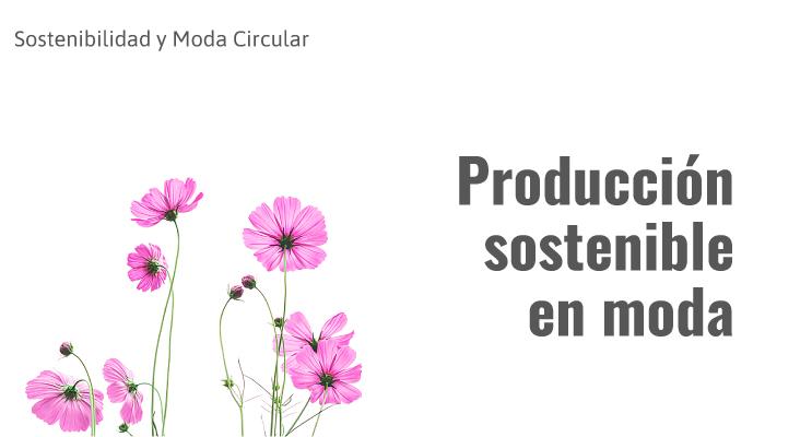 Producción sostenible en moda