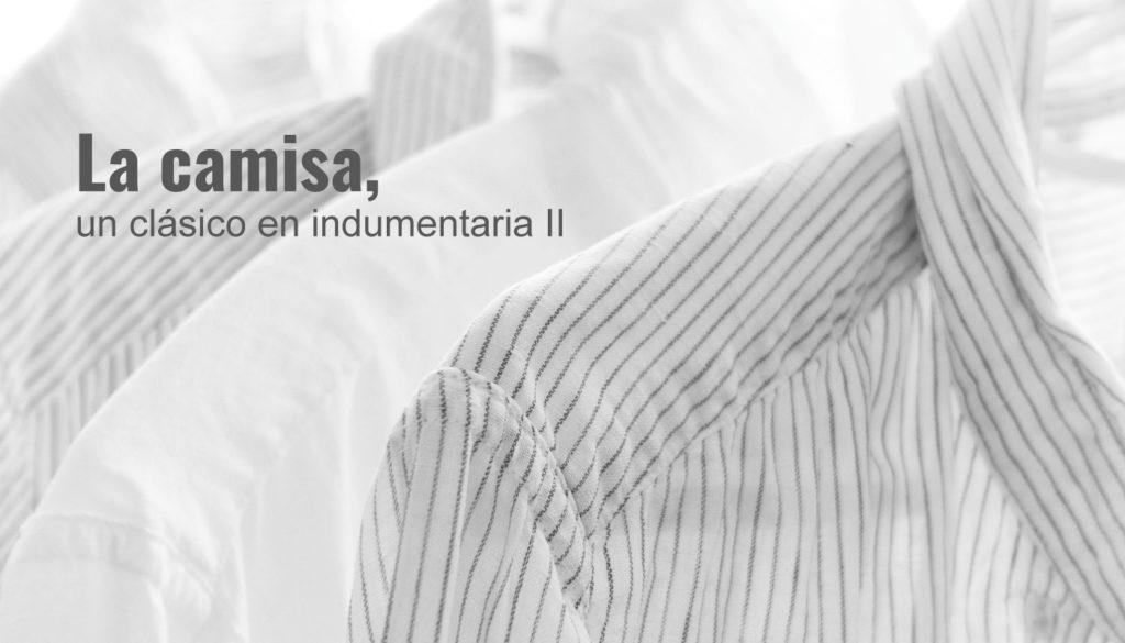 La camisa, un clásico en indumentaria II