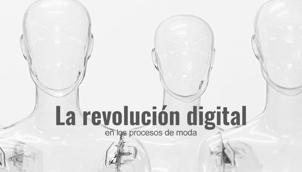 La revolución digital en los procesos de moda