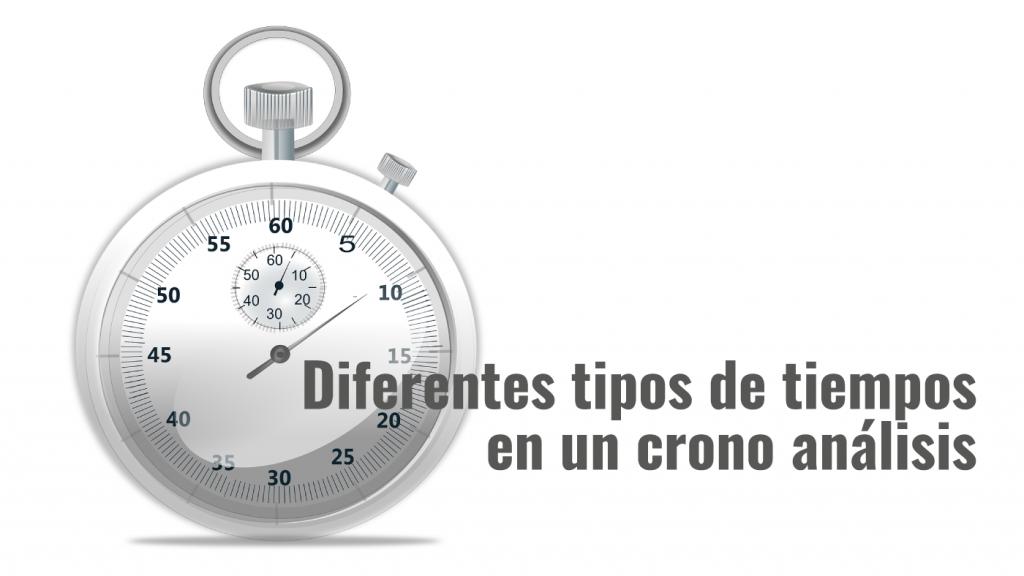 Diferentes tipos de tiempos en un crono análisis