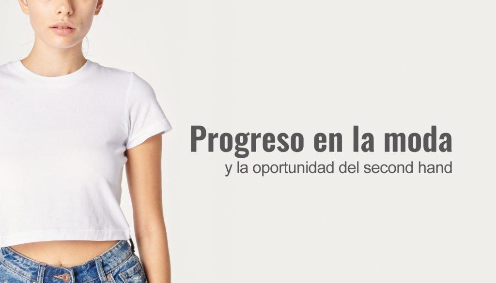 Progreso en la moda y la oportunidad del second hand